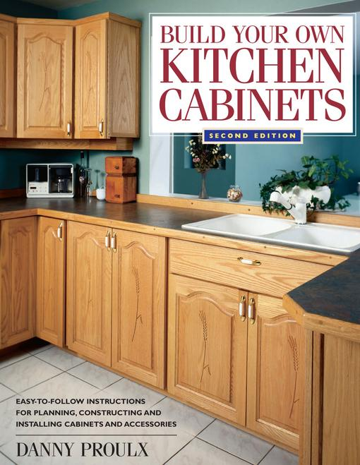 Build Your Own Kitchen Cabinets EB9781440316326