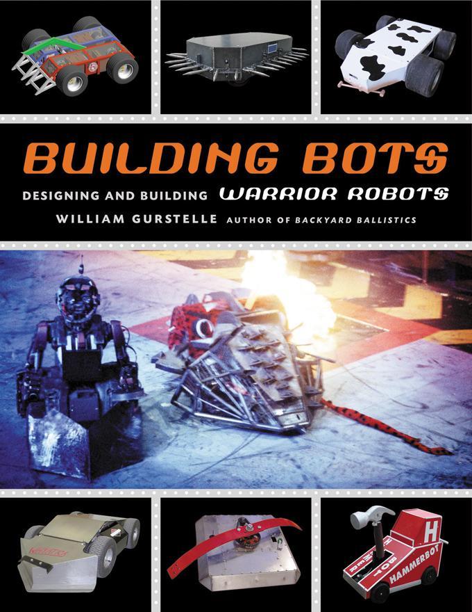 Building Bots: Designing and Building Warrior Robots EB9781613741429