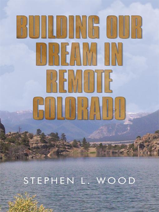 Building Our Dream in Remote Colorado EB9781450234245