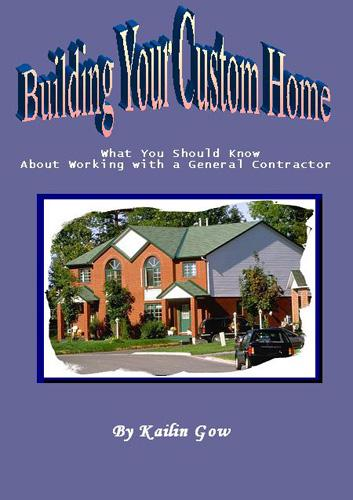 Building Your Custom Home:  What You Should Know (Home Harmony Series) EB9781597485883
