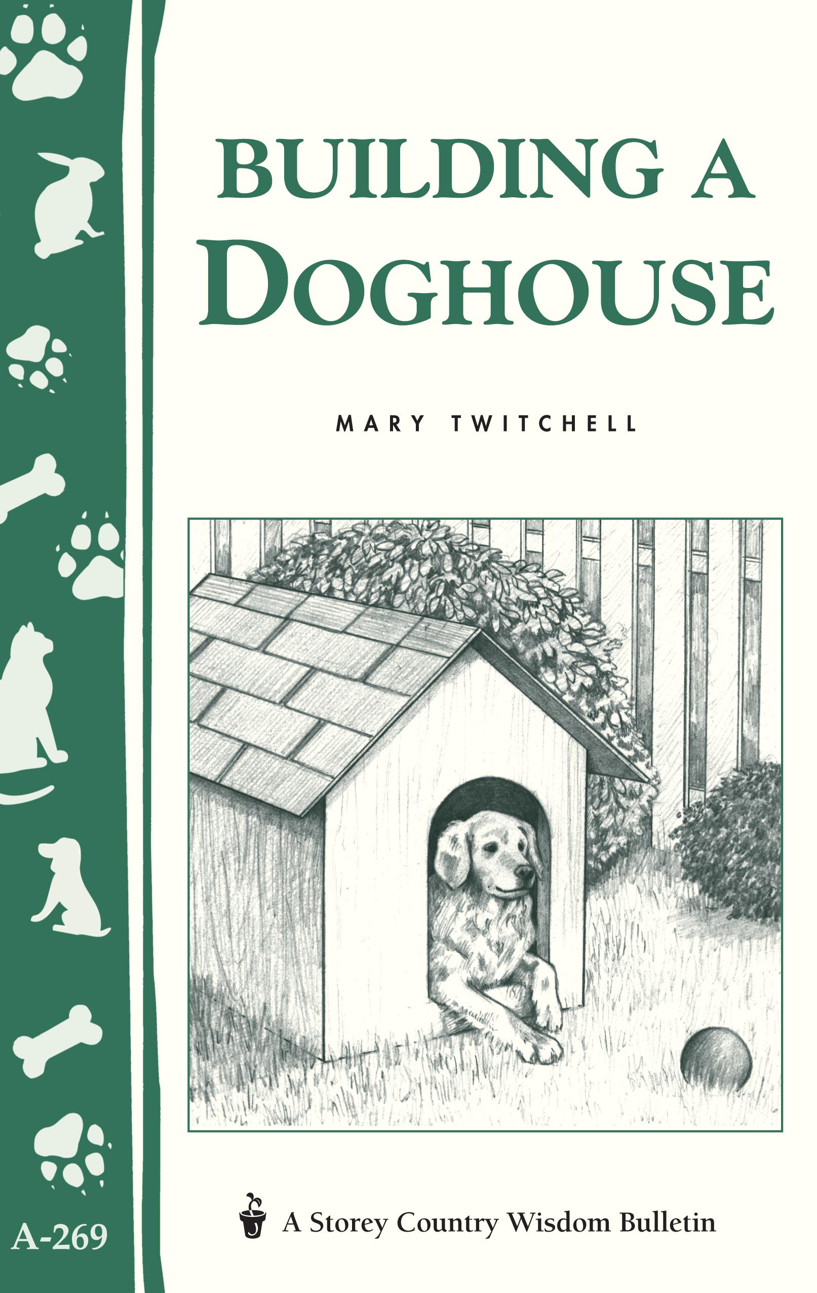 Building a Doghouse: (Storey's Country Wisdom Bulletins A-269) EB9781603423830
