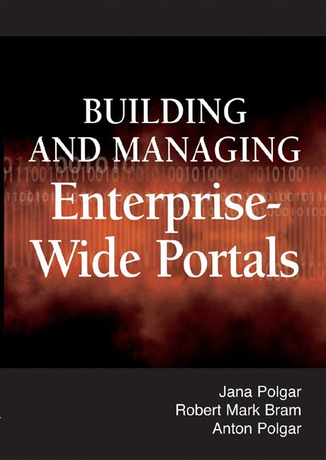 Building and Managing Enterprise-Wide Portals EB9781591406631