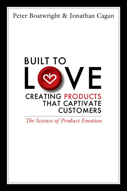 Built to Love: Creating Products That Captivate Customers EB9781605096995