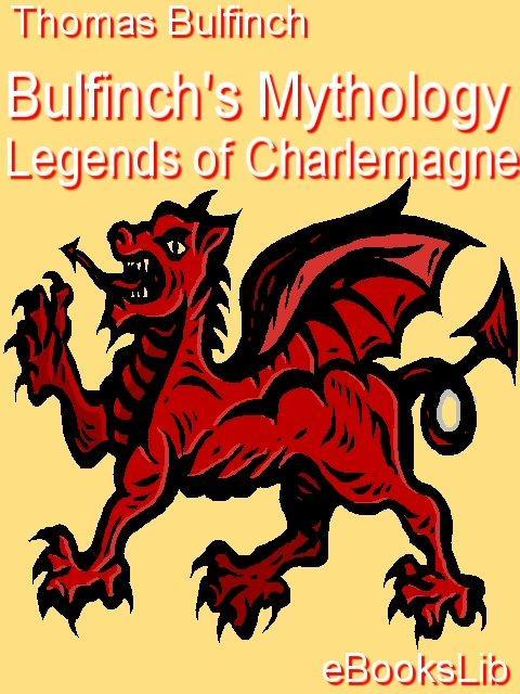 Bulfinch's Mythology - Legends of Charlemagne EB9781412159104