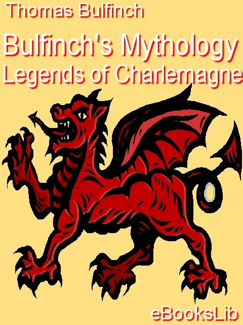 Bulfinch's Mythology - Legends of Charlemagne EB9781554490394