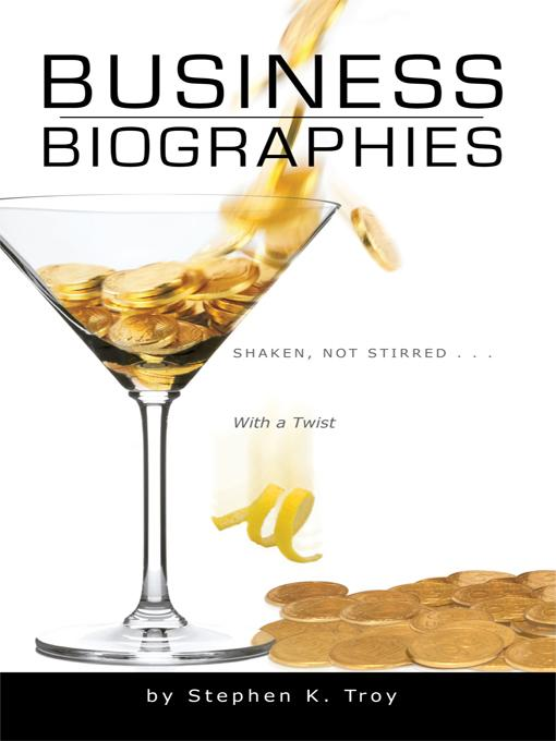 Business Biographies: Shaken, Not Stirred ... With a Twist EB9781450283267