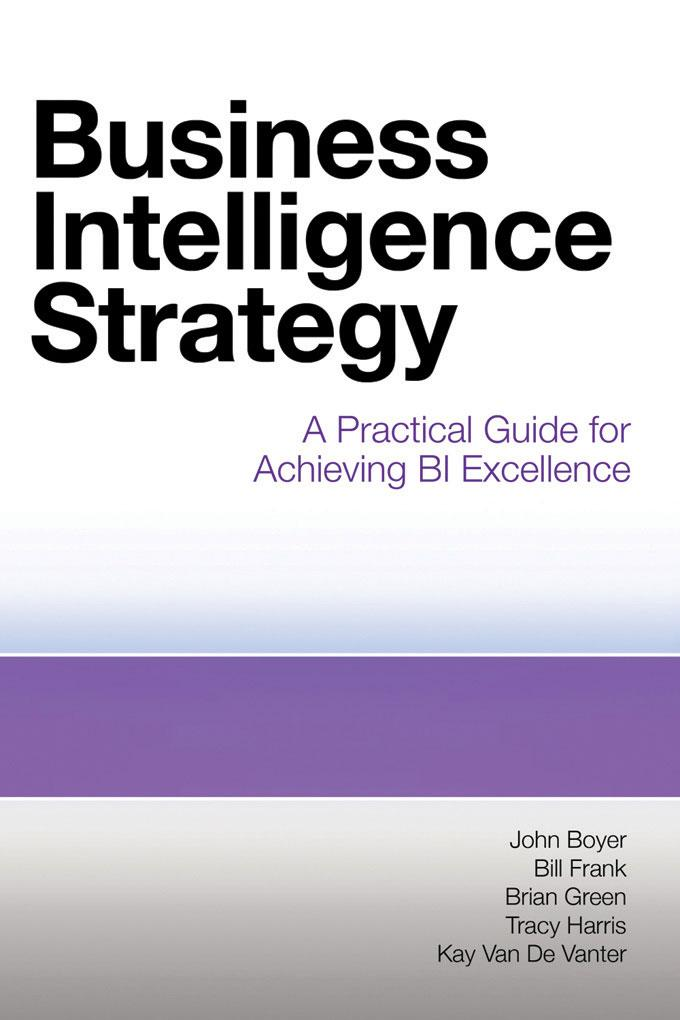 Business Intelligence Strategy: A Practical Guide for Achieving BI Excellence EB9781583475775