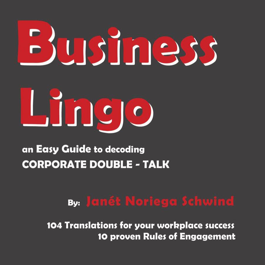 Business Lingo: An Easy Guide to Decoding Corporate Double-Talk EB9781425141196