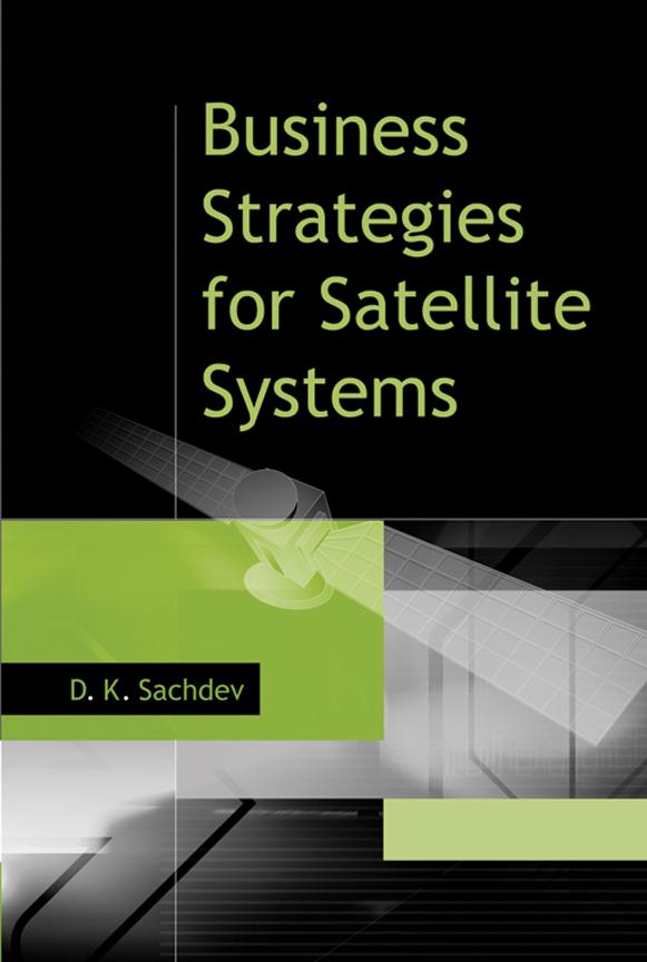 Business Strategies for Satellite Systems EB9781580535939