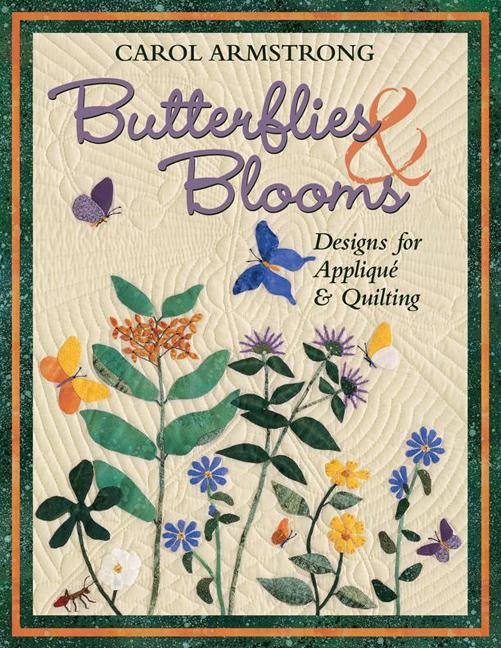 Butterflies & Blooms: Designs for Applique & Quilting EB9781607054948