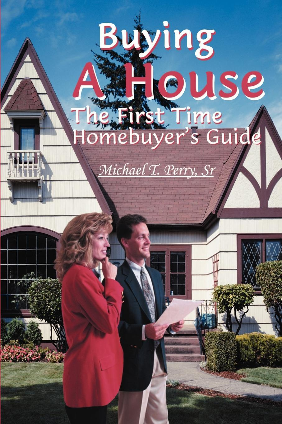 Buying A House: The First Time Homebuyer's Guide EB9781440192159