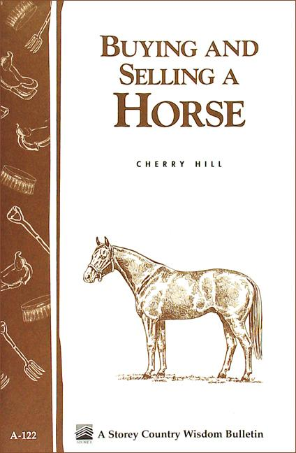 Buying and Selling a Horse: Storey's Country Wisdom Bulletin A-122 EB9781603422680