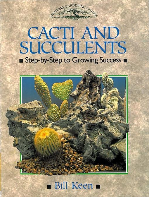 CACTI AND SUCCULENTS: Step-by-Step to Growing Success EB9781847973504