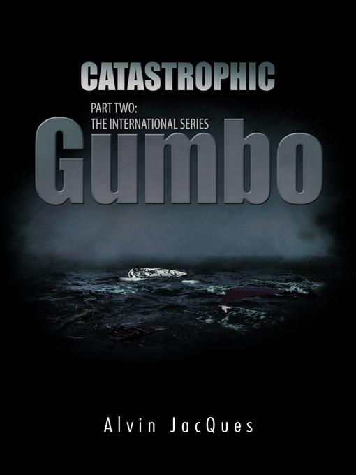 CATASTROPHIC GUMBO: PART TWO: THE INTERNATIONAL SERIES EB9781426988721