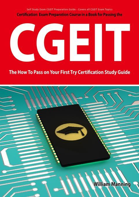 CGEIT Exam Certification Exam Preparation Course in a Book for Passing the CGEIT Exam - The How To Pass on Your First Try Certification Study Guide EB9781742441221