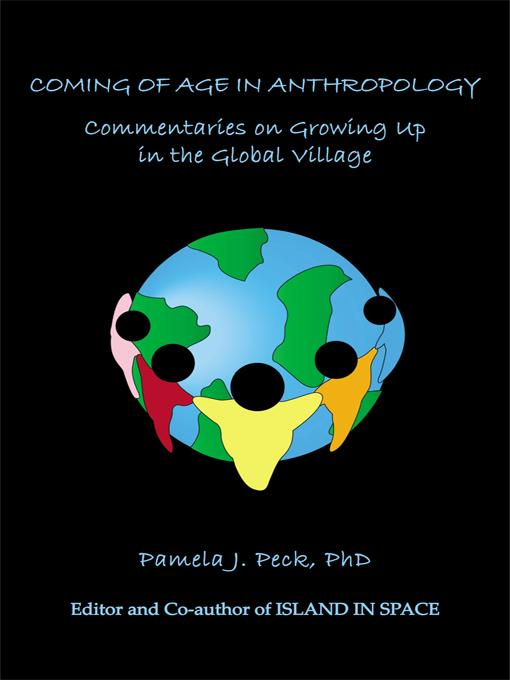 COMING OF AGE IN ANTHROPOLOGY: Commentaries on Growing Up in the Global Village EB9781426948213
