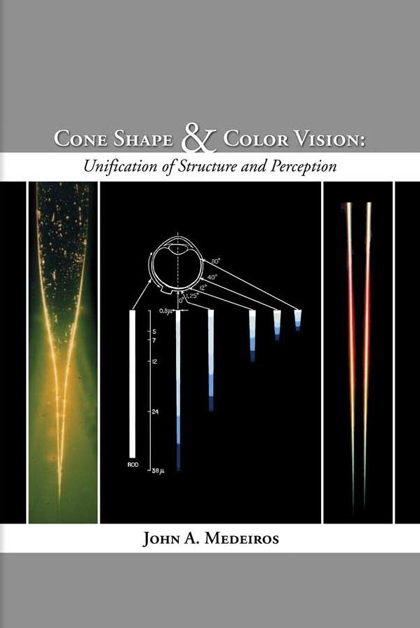 CONE SHAPE AND COLOR VISION: UNIFICATION OF STRUCTURE AND PERCEPTION EB9781933580234
