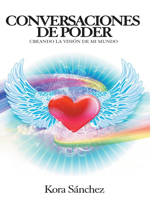 CONVERSACIONES DE PODER: CREANDO LA VISION DE MI MUNDO EB9781466911949