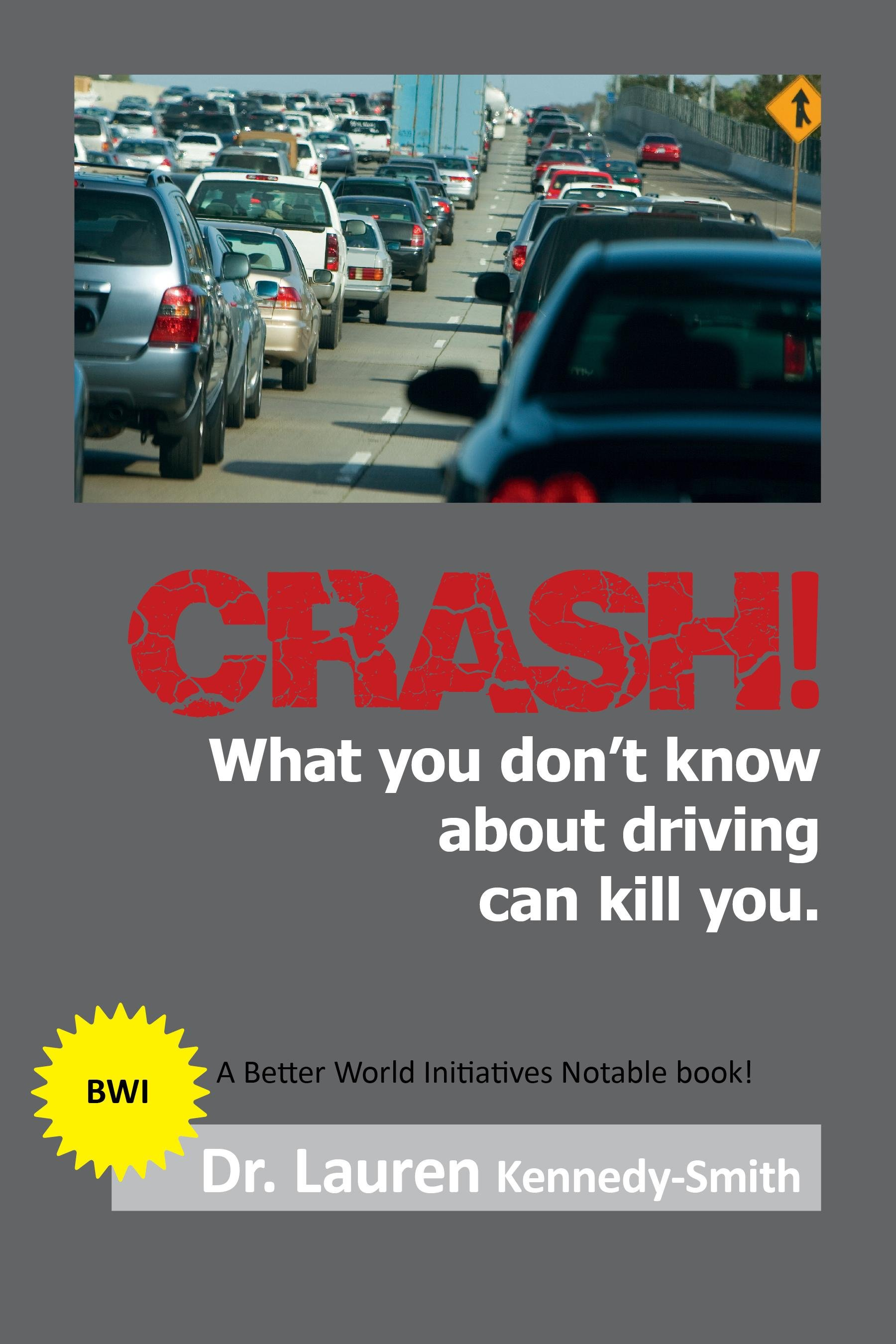 CRASH!: What You Don't Know About Driving Can Kill You! EB9781460202050