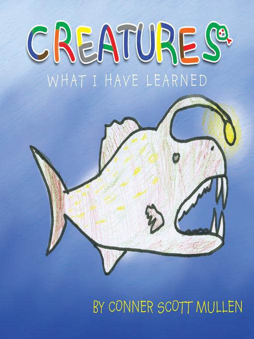 CREATURES WHAT I HAVE LEARNED EB9781466911710