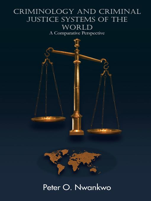 CRIMINOLOGY AND CRIMINAL JUSTICE SYSTEMS OF THE WORLD: A Comparative Perspective EB9781426967429