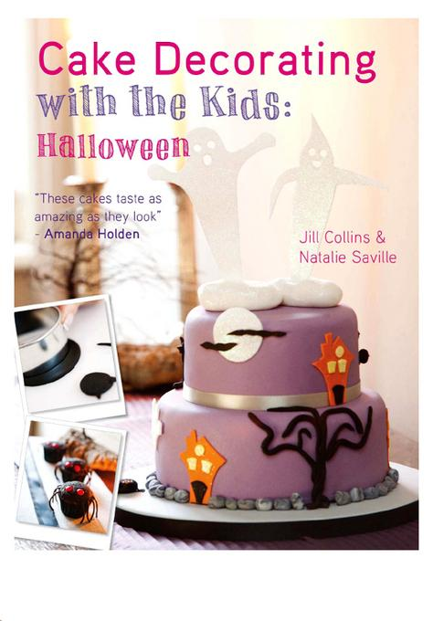 Cake Decorating with the Kids - Halloween: A fun & spooky cake decorating project EB9781446359013
