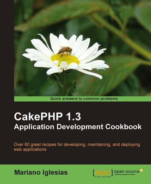 CakePHP 1.3 Application Development Cookbook EB9781849511933