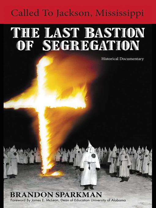 Called to Jackson, Mississippi: The Last Bastion of Segregation: A Historical Documentary EB9781462049929