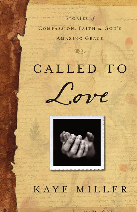 Called to Love: Stories of Compassion, Faith, and God's Amazing Grace EB9781596697218