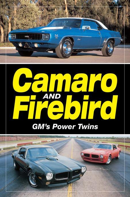 Camaro & Firebird:  GM's Power Twins EB9781440217630