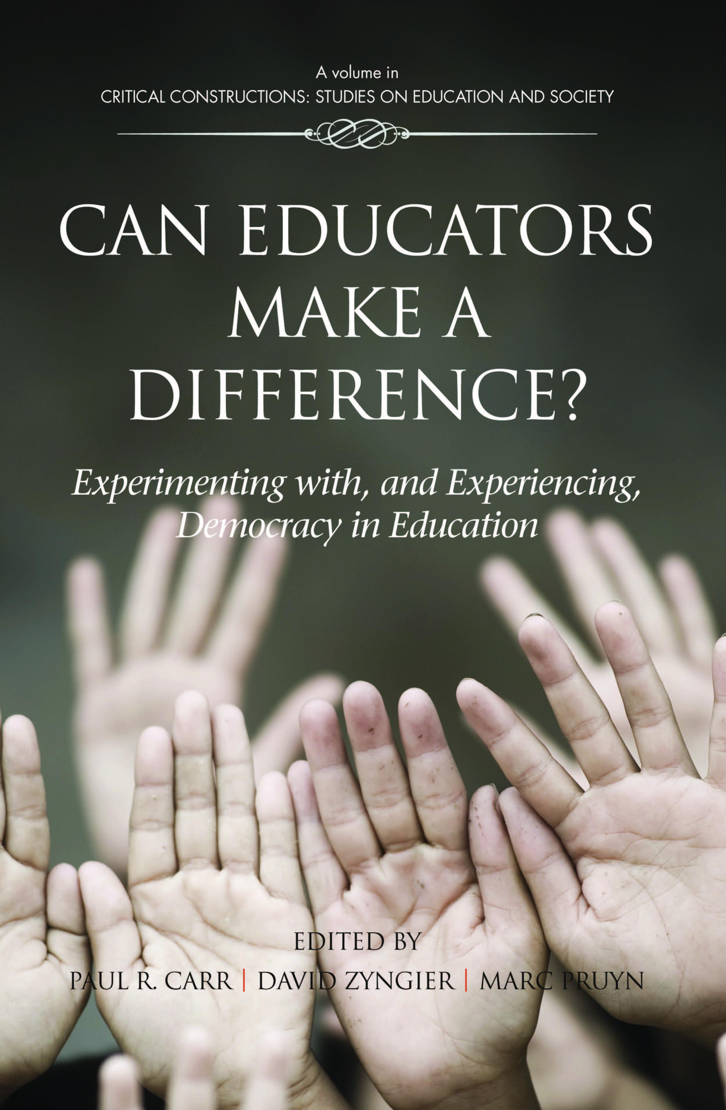 Can Educators Make a Difference? Experimenting with and Experiencing, Democracy in Education EB9781617358159