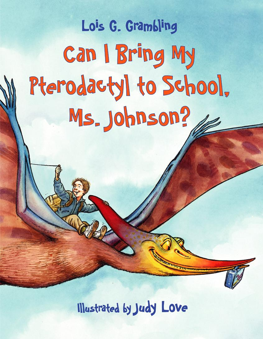 Can I Bring My Pterodactyl to School, Ms. Johnson? EB9781607340225