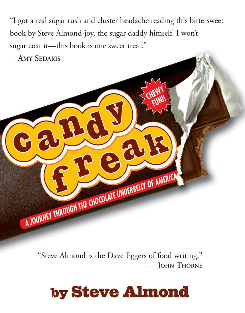 Candyfreak: A Journey through the Chocolate Underbelly of America EB9781565127135