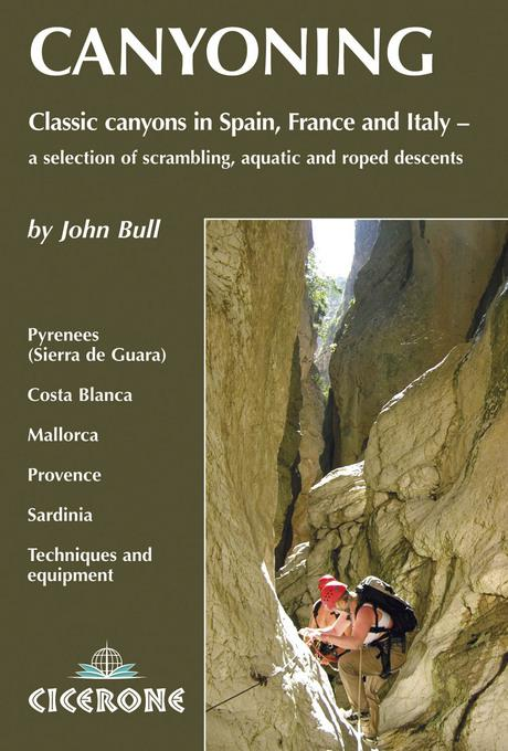 Canyoning: Classic Canyons in Spain, France and Italy EB9781849651530
