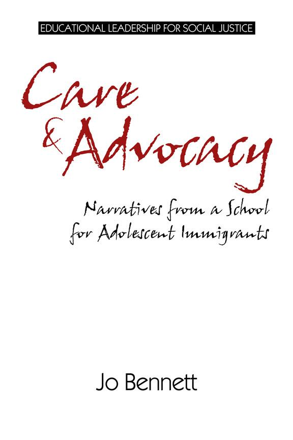 Care & Advocacy: Narratives from a School for Immigrant Youth EB9781617356612