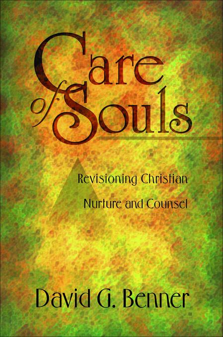 Care of Souls: Revisioning Christian Nurture and Counsel EB9781585583768