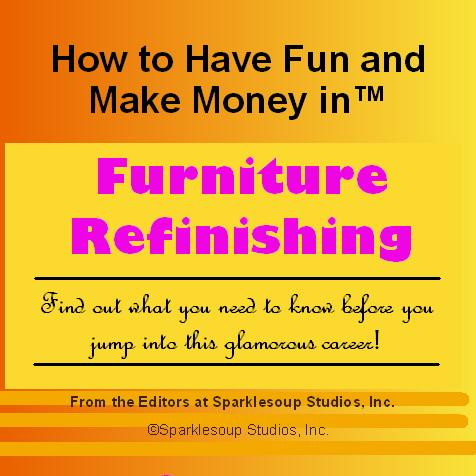 Career KNOWtes: Furniture Refinishing (How to Have Fun and Make Money in a Career You Love) EB9781597480031