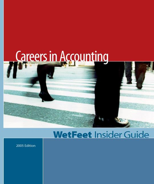 Careers in Accounting (2005 Edition): WetFeet Insider Guide EB9781582074788
