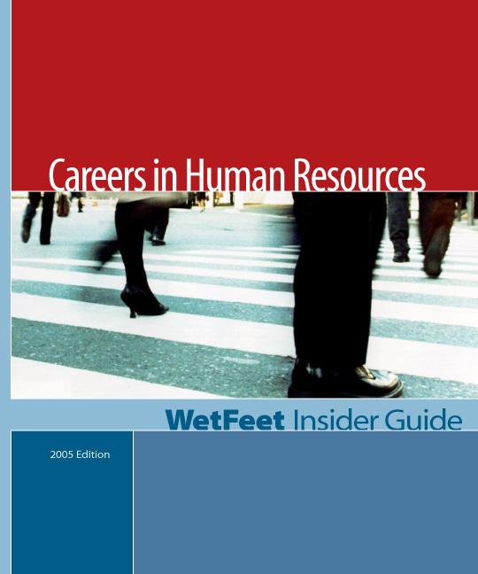 Careers in Human Resources (2005 Edition): WetFeet Insider Guide EB9781582074900