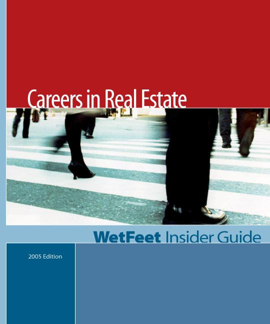 Careers in Real Estate (2005 Edition): WetFeet Insider Guide EB9781582074665