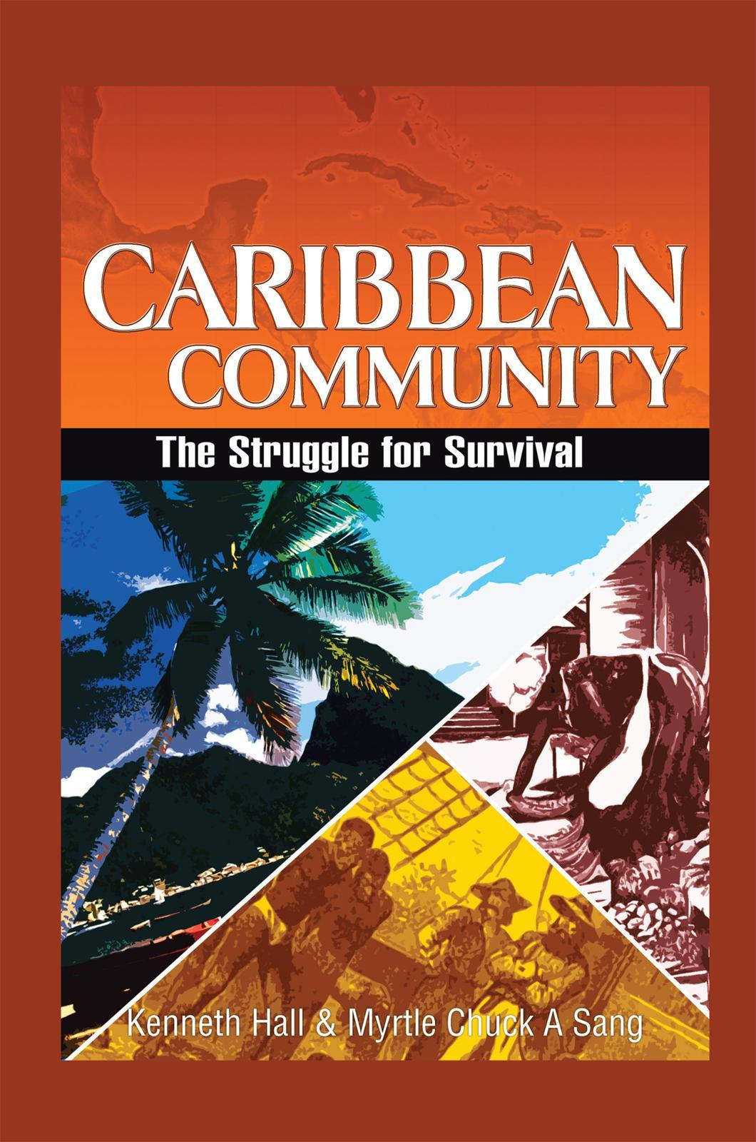 Caribbean Community: The Struggle for Survival EB9781466911048