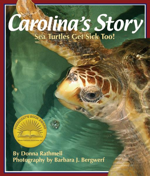 Carolina's Story: Sea Turtles Get Sick Too! EB9781607180005