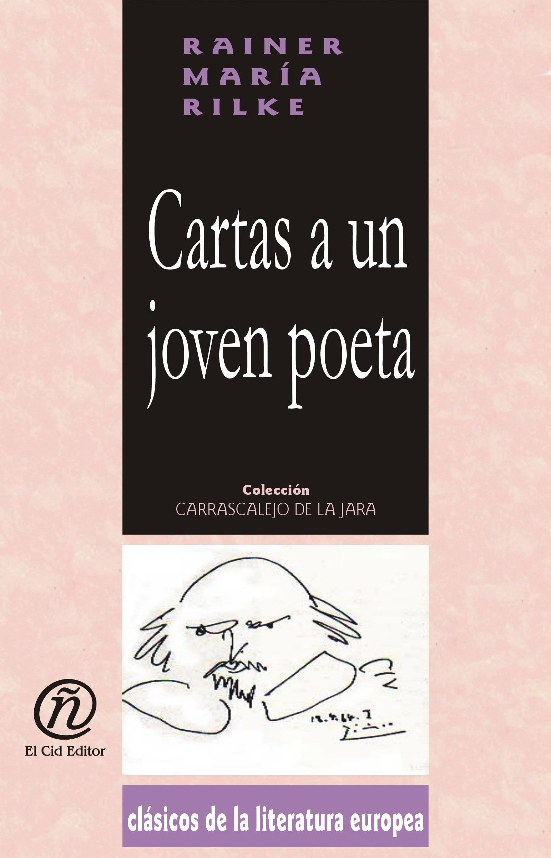 Cartas a un joven poeta: Colecci?n de Cl?sicos de la Literatura Europea