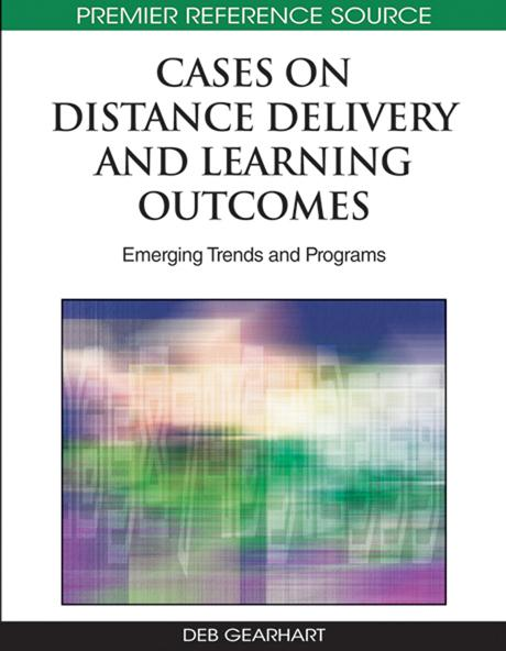 Cases on Distance Delivery and Learning Outcomes: Emerging Trends and Programs