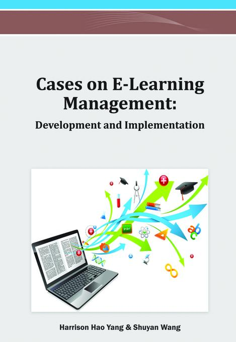 Cases on E-Learning Management: Development and Implementation EB9781466619340