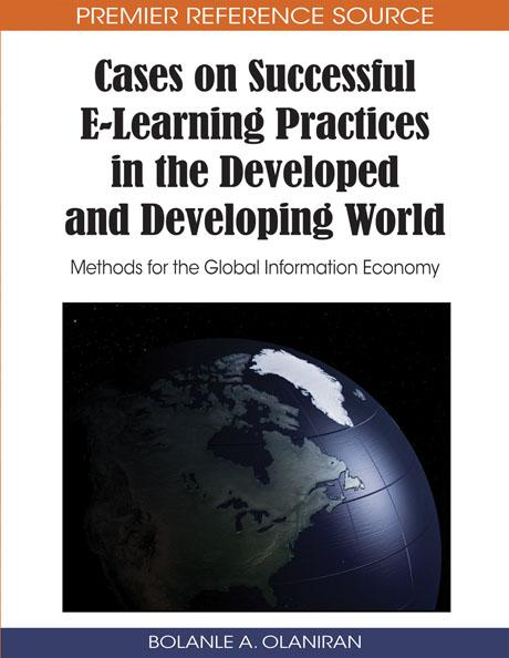 Cases on Successful ELearning Practices in the Developed and Developing World: Methods for the Global Information Economy EB9781605669434