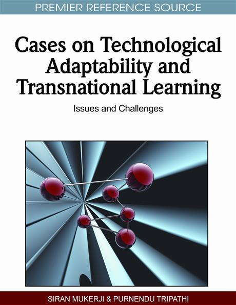 Cases on Technological Adaptability and Transnational Learning: Issues and Challenges EB9781615207800