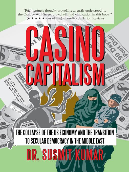 Casino Capitalism: The Collapse of the US Economy and the Transition to Secular Democracy in the Middle East EB9781469734576