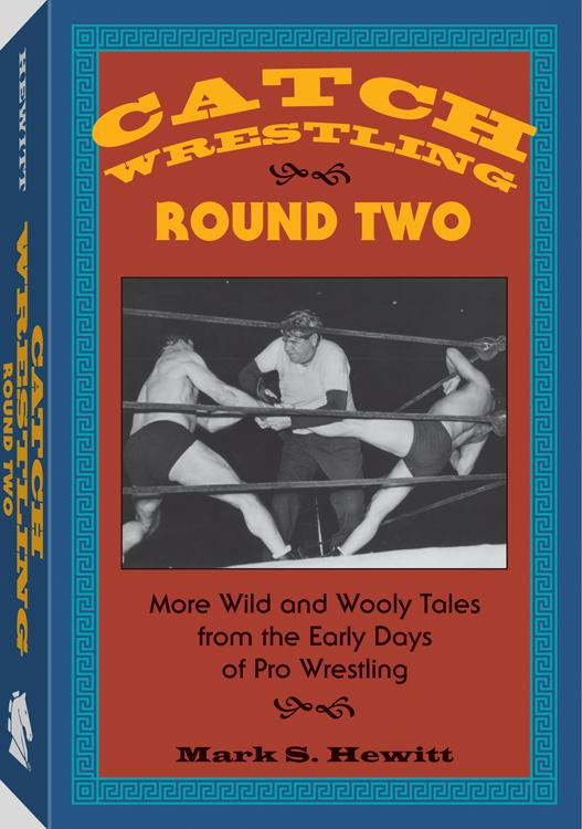 Catch Wrestling, Round Two: More Wild and Wooly Tales From the Early Days of Pro Wrestling EB9781610045438