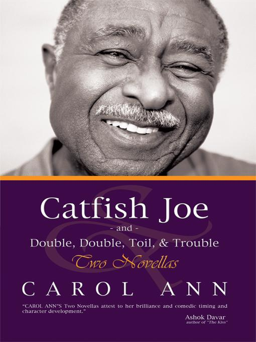 Catfish Joe & Double, Double, Toil, & Trouble: Two Novellas EB9781450227100
